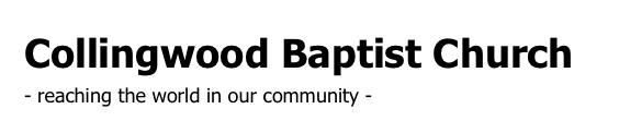Collingwood Baptist Church - reaching the world in our community -